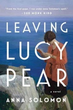 Leaving Lucy Pear /  Anna Solomon.