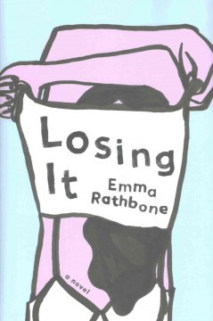 Losing it /  Emma Rathbone.