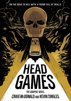 Head games : the graphic novel / Craig McDonald and Kevin Singles ; with Les McClaine.