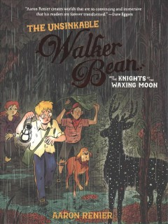 The unsinkable Walker Bean and the knights of the waxing moon /  written and illustrated by Aaron Renier ; colored by Alec Longstreth.