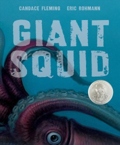 Giant squid /  Candace Fleming, Eric Rohmann, [illustrations]. - Candace Fleming, Eric Rohmann, [illustrations].