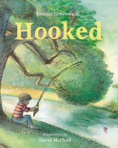 Hooked /  Tommy Greenwald ; illustrations by David McPhail. - Tommy Greenwald ; illustrations by David McPhail.