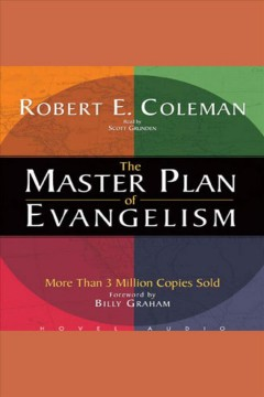 The master plan of evangelism /  Robert E. Coleman ; foreward by Billy Graham.