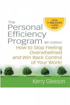 The personal efficiency program : how to get organized to do more work in less time / Kerry Gleeson.