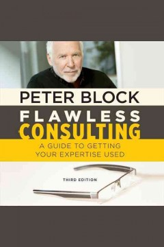 Flawless consulting : a guide to getting your expertise used / Peter Block. - Peter Block.