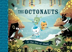 The Octonauts & the Sea of Shade /  Meomi.