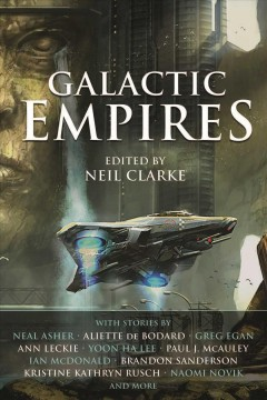 Galactic empires /  edited by Neil Clarke.