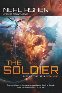 The soldier /  by Neal Asher. - by Neal Asher.