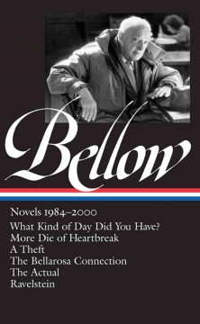 Novels 1984-2000 /  Saul Bellow ; James Wood, editor.