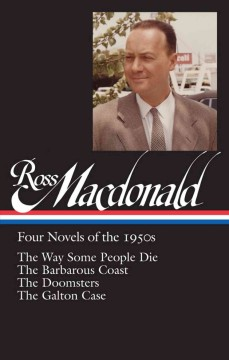 Four novels of the 1950s /  Ross Macdonald ; Tom Nolan, editor.