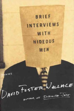 Brief interviews with hideous men : [stories] / David Foster Wallace.