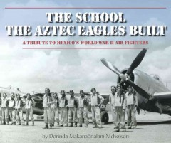 The school the Aztec Eagles built /  by Dorinda Makanaonalani Nicholson. - by Dorinda Makanaonalani Nicholson.