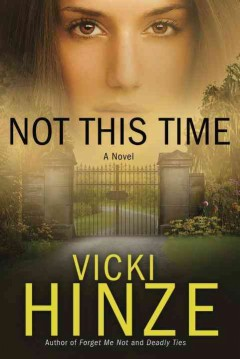 Not this time : a novel / Vicki Hinze.