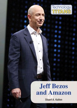 Jeff Bezos and Amazon /  by Stuart A. Kallen. - by Stuart A. Kallen.