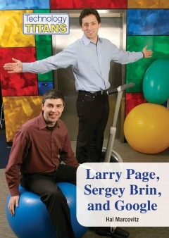 Larry Page, Sergey Brin, and Google /  by Hal Marcovitz. - by Hal Marcovitz.