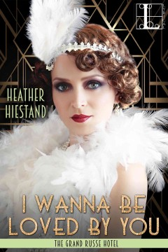 I Wanna Be Loved by You /  Heather Hiestand.