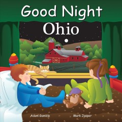 Good night Ohio /  written by Adam Gamble and Mark Jasper ; illustrated by Joe Veno.