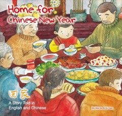 Home for Chinese New Year : A Story Told in English and Chinese