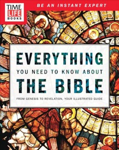 Everything you need to know about the Bible /  [editors, Eileen Daspin, Michael Solomon]. - [editors, Eileen Daspin, Michael Solomon].
