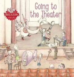 Going to the theater /  Florence Ducatteau ; & illustrated by Chantal Peten ; translated from the Dutch by Clavis Publishing. - Florence Ducatteau ; & illustrated by Chantal Peten ; translated from the Dutch by Clavis Publishing.