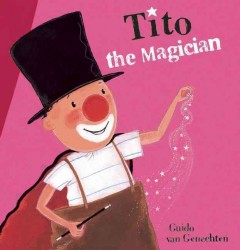 Tito, the Magician /  Guido van Genechten.