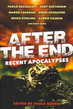 After the end : recent apocalypses / edited by Paula Guran.