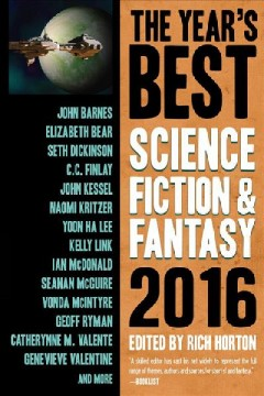 The year's best science fiction & fantasy /  edited by Rich Horton.