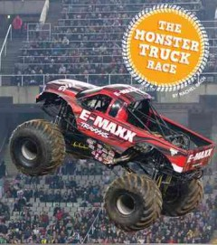 The monster truck race /  by Rachel Bach. - by Rachel Bach.