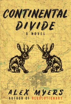 Continental divide : a novel / by Alex Myers.