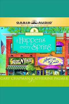It happens every spring /  Gary Chapman & Catherine Palmer. - Gary Chapman & Catherine Palmer.
