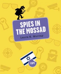 Spies in the Mossad /  Laura K. Murray.
