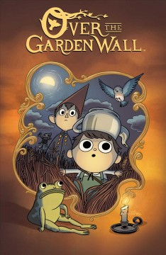 Over the garden wall /  written by Pat McHale ; chapter 5 co-written by Amalia Levari ; illustrated by Jim Campbell ; additional colors by Danielle Burgos ; chapter 1 lettered by Jim Campbell ; chapters 2-5 lettered by Warren Montgomery.