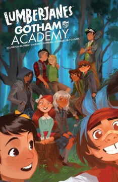 Lumberjanes/Gotham Academy /  written by Chynna Clugston Flores ; chapters 1-4 pencils by Rosemary Valero-O'Connell, inks by Maddi Gonzalez ; chapters 5-6 pencils by Kelly & Nichole Matthews, ink by Jenna Ayoub ; colors by Whitney Cogar ; letters by Warren Montgomery. - written by Chynna Clugston Flores ; chapters 1-4 pencils by Rosemary Valero-O'Connell, inks by Maddi Gonzalez ; chapters 5-6 pencils by Kelly & Nichole Matthews, ink by Jenna Ayoub ; colors by Whitney Cogar ; letters by Warren Montgomery.