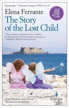 The story of the lost child /  Elena Ferrante ; translated from the Italian by Ann Goldstein. - Elena Ferrante ; translated from the Italian by Ann Goldstein.