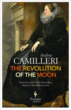 The revolution of the moon /  Andrea Camilleri ; translated by Stephen Sartarelli.