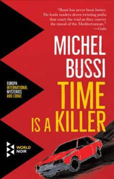 Time is a killer /  Michel Bussi ; translated from the French by Shaun Whiteside. - Michel Bussi ; translated from the French by Shaun Whiteside.