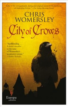 City of crows /  Chris Womersley. - Chris Womersley.