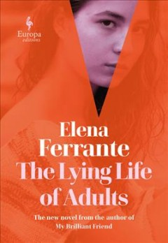 The Lying Life Of Adults / Elena Ferrante - Elena Ferrante