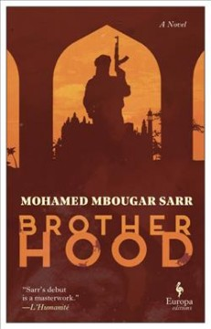 Brotherhood /  Mohamed Mbougar Sarr ; translated from the French by Alexia Trigo.