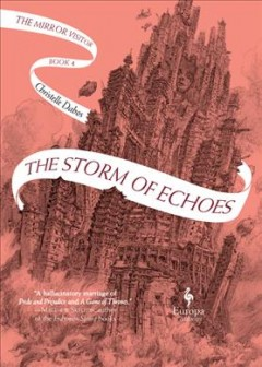 The storm of echoes /  Christelle Dabos ; translated from the French by Hildegarde Serle. - Christelle Dabos ; translated from the French by Hildegarde Serle.