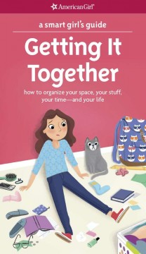 Getting it together : how to organize your space, your stuff, your time-and your life / by Erin Falligant ; illustrated by Brenna Vaughan. - by Erin Falligant ; illustrated by Brenna Vaughan.