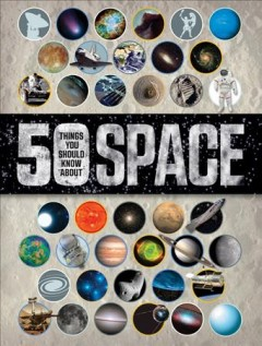 50 things you should know about space /  by Professor Raman Prinja. - by Professor Raman Prinja.