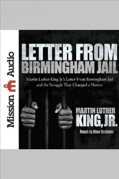 Letter from Birmingham jail /  Martin Luther King, Jr.