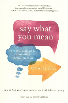 Say what you mean : a mindful approach to nonviolent communication / Oren J. Sofer. - Oren J. Sofer.