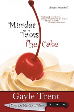 Murder takes the cake /  by Gayle Trent.