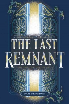 The last remnant /  Pam Brondos. - Pam Brondos.