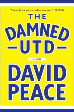Damned Utd /  David Peace.