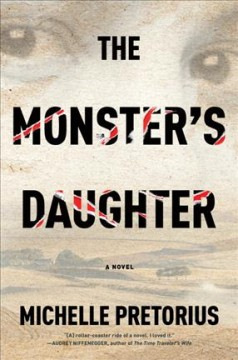The monster's daughter : a novel / Michelle Pretorius.