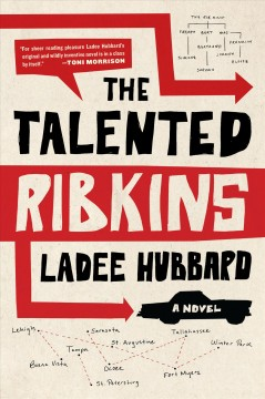 The talented Ribkins : a novel / Ladee Hubbard.