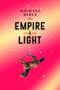 Empire of light /  Michael Bible.